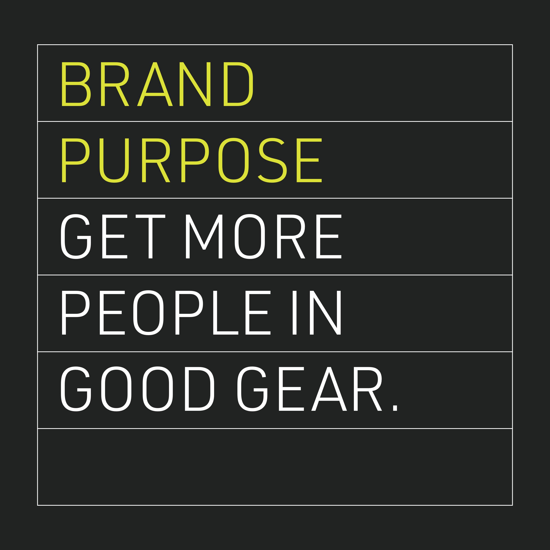 Brand Purpose: Get more people in good gear